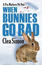 When Bunnies Go Bad : A Pru Marlowe Pet Noir: By Simon, Clea