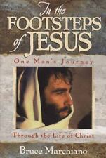 In the Footsteps of Jesus by Bruce Marchiano (2001, Paperback)