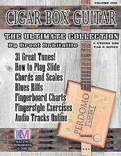 Cigar Box Guitar - The Ultimate Collection: How to Play Cigar Box Guitar (Volume