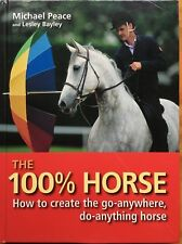 The 100% Horse: How to Create the Go-Anywhere, Do-Anything Horse. Hardcover book