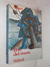 IL RE DEL MARE Emilio Salgari Vallardi 1974 libro romanzo narrativa racconto di