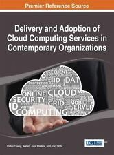 Delivery and Adoption of Cloud Computing Services in Contemporary...