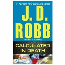 In Death Ser.: Calculated in Death by J. D. Robb (2013, Mass Market)