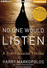 NO ONE WOULD LISTEN a True Financial Thriller unabridged CD by HARRY MARKOPOLOS