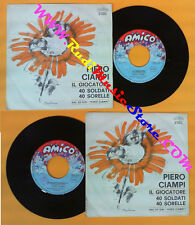 LP 45 7'' PIERO CIAMPI Il giocatore 40 soldati sorelle 1972 italy no cd mc vhs