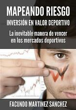 Mapeando Riesgo : Inversion en Valor Deportivo by Facundo Martinez Sanchez...