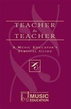 Teacher to Teacher : A Music Educator's Survival Guide by MENC