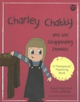 Charley Chatty and the Disappearing Pennies A Story About Lying... 9781785923036