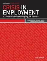 Crisis in Employment : A Librarian's Guide to Helping Job Seekers Jane Jerrard