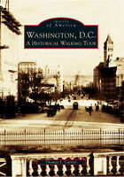Washington, D.C.: A Historical Walking Tour [Images of America] [DC]