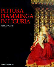 Pittura fiamminga in Liguria. Secoli XIV-XVII. Silvana. 1997. SL28