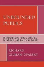 Unbounded Publics: Transgressive Public Spheres, Zapatismo, and Political Theory