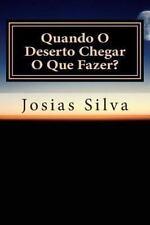 Quando o Deserto Chegar o Que Fazer? by Josias Silva (2013, Paperback)