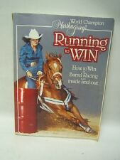 Martha Josey's Running to Win How to Win at Barrel Racing Inside & Out