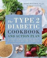 Type 2 Diabetic Cookbook and Action Plan : A Three-Month Kickstart Guide for ...
