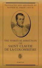 The Spiritual Direction of Saint Claude de la Colombière
