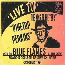 PINETOP PERKINS - LIVE TOP WITH THE BLUE FLAMES ALL LIVE SHOW!! NEW!!!!