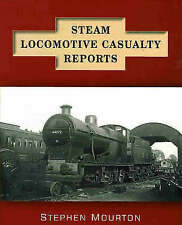 Steam Locomotive Casualty Reports, New, Stephen Mourton Book