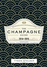 THE CHAMPAGNE GUIDE 2014-2015 HARDCOVER BY TYSON STELZER