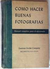 CÓMO HACER BUENAS FOTOGRAFÍAS - MANUAL COMPLETO PARA EL AFICIONADO - KODAK