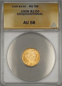 1926 $2.50 Sesquicentennial Comemmorative Gold Coin ANACS AU-58 (Better) WW