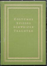 Costumes Suisses. Schweizer Trachten. 1820. Faksimile 1980. Zürich.