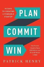 Plan Commit Win: 90 Days to Creating a Fundable Startup (Paperback or Softback)