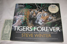 Tigers Forever : Saving the World's Most Endangered Big Cat by Sharon Guynup