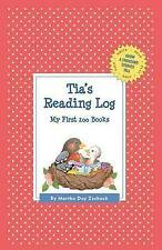 Tia's Reading Log: My First 200 Books (GATST) (Grow a Thousand Stories Tall)