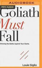 Goliath Must Fall: Winning the Battle Against Your Giants (MP3)
