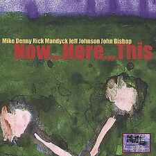 Now Here This by Denny, Mike, Rick Mandyck, Jeff Johnson, John Bishop
