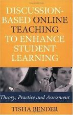 Discussion-Based Online Teaching to Enhance Student Learning: Theory, Practice a