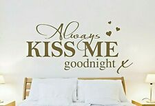 Always Kiss Me Goodnight Mur Citations Mur Art Chambre Autocollants muraux 50p UK