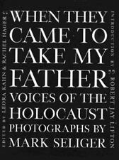 When They Came to Take My Father: Voices of the Holocaust Seliger, Mark Hardcov