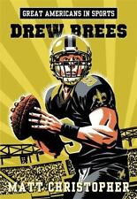 Great Americans in Sports: Drew Brees: By Christopher, Matt