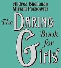 The Daring Book for Girls by Miriam Peskowitz and Andrea J. Buchanan (2007, CD,