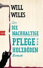 Die nachhaltige Pflege von Holzböden von Will Wiles (2015, Taschenbuch)
