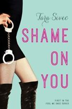 Fool Me Once: Shame on You 1 by Tara Sivec (2014, Paperback)