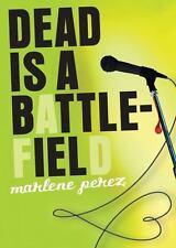 Dead Is: Dead Is a Battlefield 6 by Marlene Perez (2012, Paperback)
