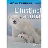 Burnie David - Les forces extraordinaires de la nature: l' instinct animal - 200