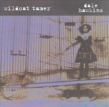 DALE HAWKINS: WILDCAT TAMER: 1999 MYSTIC 54322 LIKE NEW CD; ROCKABILLY, CCR REL.