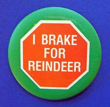 BUY1&GET1@50%~Hallmark PIN Christmas BUTTON-I BRAKE FOR REINDEER Vtg Holiday