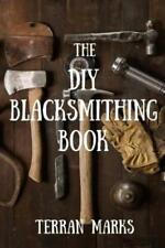 The DIY Blacksmithing Book: Volume 1 (Blacksmith Books) Paperback – 13 Jun 2015