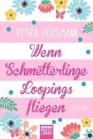 PETRA HÜLSMANN - WENN SCHMETTERLINGE LOOPINGS FLIEGEN - TASCHENBUCH - SEHR GUT