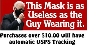 "Anti Joe Biden Bumper Sticker ""Mask as useless as the guy wearing it"" 8.6"" x 3"""