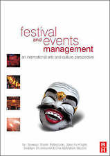 Festival and Events Management: An International Arts and Culture Perspective...