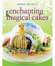 Enchanting Magical Cakes ' Debbie Brown