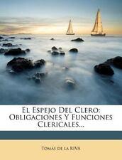 El Espejo Del Clero: Obligaciones Y Funciones Clericales... (Spanish Edition)