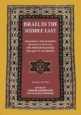 Israel in the Middle East: Documents and Readings on Society, Politics, and Fore