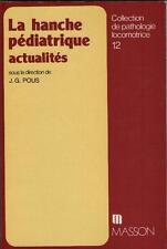 La Hanche Pédiatrique : Actualités - J.G. Pous - Lucien Simon PEDIATRIE MEDECINE